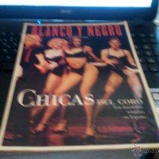 Discos de vinilo: REVISTAS MUSICAL BLANCO Y NEGRO , CHICAS DEL CORO 1999. Lote 52866847
