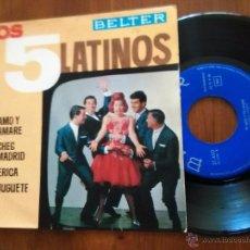 Discos de vinilo: LOS 5 LATINOS - TE AMO Y TE AMARE / NOCHES DE MADRID / AMERICA / TU JUGUETE / EP BELTER DE 1964. Lote 52871217