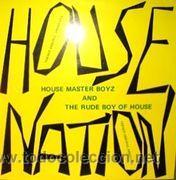 HOUSE MASTER BOYZ AND THE RUDE BOY OF HOUSE* - HOUSE NATION (MAXI) (Música - Discos de Vinilo - Maxi Singles - Disco y Dance)