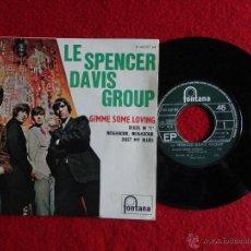 Discos de vinilo: LE SPENCER DAVIS GROUP - GIMME SOME LOVING + 3 // EP // ORIGINAL FRANCES // 1967 // COMO NUEVO. Lote 52881202
