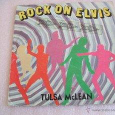 Discos de vinilo: TULSA MCLEAN - ROCK ON ELVIS (MEDLEY) SINGLE RCA 1982 . Lote 52884811
