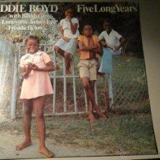 Discos de vinilo: EDDIE BOYD. FIVE LONG YEARS. 1ª EDICIÓN ESPAÑOLA 1981. L+R EDIGSA. BUDDY GUY. FRED BELOW. RARO. Lote 52890448