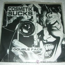 Discos de vinilo: MORE IMAGES COSMETIK SUCKS ‎– DOUBLE FACE - EP 6 TEMAS - PUNK HARDCORE. Lote 110118990