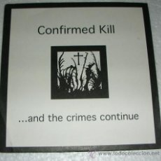 Discos de vinilo: CONFIRMED KILL ?– ...AND THE CRIMES CONTINUE EP PAANK LEVYT JAPAN - 1996. Lote 52892646