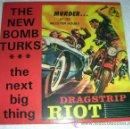 Discos de vinilo: THE NEW BOMB TURKS – DRAGSTRIP RIOT - SINGLE 1993. Lote 52892726