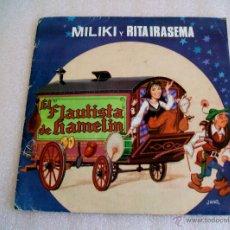 Discos de vinilo: MILIKI Y RITA IRASEMA - EL FLAUTISTA DE HAMELIN - SINGLE 1988. Lote 52897684