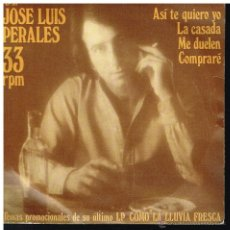 Discos de vinilo: JOSÉ LUIS PERALES - ASÍ TE QUIERO YO / LA CASADA / ME DUELEN / COMPRARÉ - EP 1978 - PROMO. Lote 52902245