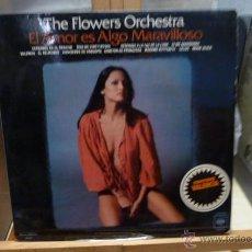 Discos de vinilo: THE FLOWERS ORQUESTA -EL AMOR ES ALGO MARAVILLOSO-. Lote 52904486