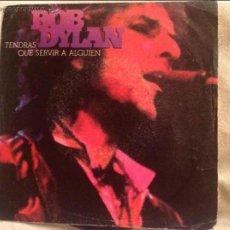 Discos de vinilo: BOB DYLAN. TENDRÁS QUE SERVIR A ALGUIEN. Lote 52909993