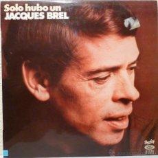 Discos de vinilo: JACQUES BREL - SOLO HUBO UN.... Lote 52911336
