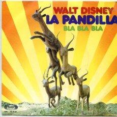 Discos de vinilo: LA PANDILLA / WALT DISNEY / BLA BLA BLA (SINGLE 1973). Lote 52913213