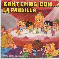 Discos de vinilo: LA PANDILLA / CANTEMOS, CANTEMOS / DONDE VAS CARPINTERO (SINGLE 1971). Lote 52913224