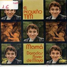 Discos de vinilo: EL PEQUEÑO TIM / MAMA / DORADAS FLORES DE MAYO (SINGLE PROMO 1972). Lote 52913892