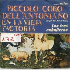 Discos de vinilo: PICCOLO CORO DELL'ANTONIANO / EN LA VIEJA FACTORIA / LOS TRES CABALLEROS (SINGLE PROMO 1978). Lote 52913987