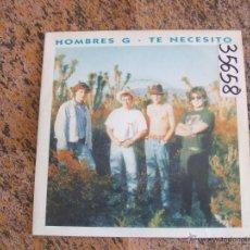Discos de vinilo: HOMBRES G - TE NECESITO - SINGLE 1989 (TWINS). Lote 52935126