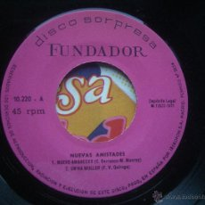 Discos de vinilo: SINGLE FUNDADOR CON CARATULA NUEVAS AMISTADES EP 1973 VER FOTOS. Lote 71769730