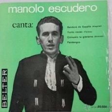 Discos de vinilo: EP. MANOLO ESCUDERO. BANDERA DE ESPAÑA, TORITO NEVAO, CONSUELO DE LA GRANAINA, FANDANGOS.. Lote 52940572