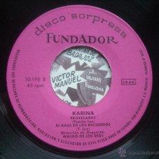 Discos de vinilo: SINGLE FUNDADOR CON CARATULA KARINA EP 1970 VER FOTOS. Lote 52941359