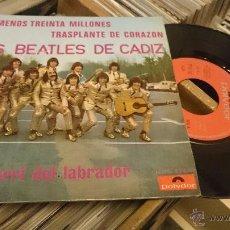 Discos de vinilo: LOS BEATLES DE CADIZ LO MENOS TREINTA MILLONES POTPOURRI DEL LABRADOR EP DISCO DE VINILO. Lote 52944088