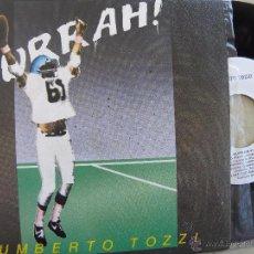 Discos de vinilo: UMBERTO TOZZI -HURRAH! -SINGLE PROMO 1984 -IMPECABLE. Lote 52596921