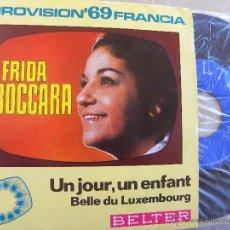 Discos de vinilo: FRIDA BOCCARA -UN JOUR, UN ENFANT -SINGLE 1969 -BUEN ESTADO. Lote 52596716