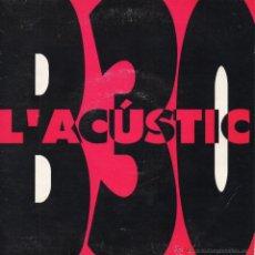 Discos de vinilo: B - 30 L´ACÚSTIC, EP,,BONS TEMPS + 3, AÑO 1993. Lote 52982267