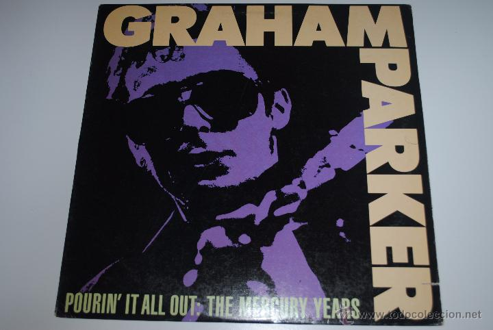 GRAHAM PARKER.POURIN´IT ALL OUT.(THE MERCURY YEARS (MERCURY 1985).USA. (Música - Discos - LP Vinilo - Pop - Rock - New Wave Extranjero de los 80)