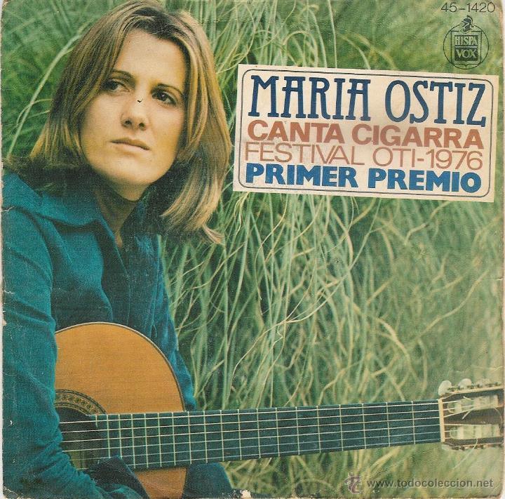 MARIA OSTIZ - CANTA CIGARRA - PRIMER PREMIO FESTIVAL DE LA OTI 1976 - SINGLE (Música - Discos - Singles Vinilo - Otros Festivales de la Canción)