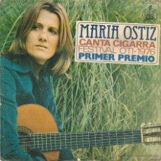 Discos de vinilo: MARIA OSTIZ - CANTA CIGARRA - PRIMER PREMIO FESTIVAL DE LA OTI 1976 - SINGLE. Lote 52984743
