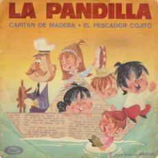 Discos de vinilo: LA PANDILLA - CAPITAN DE MADERA - SINGLE. Lote 52984820