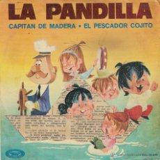 Discos de vinilo: LA PANDILLA - CAPITAN DE MADERA - SINGLE. Lote 52984846