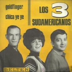 Discos de vinilo: LOS 3 SUDAMERICANOS SINGLE SELLO BELTER AÑO 1965 EDITADO EN ESPAÑA. Lote 52987773