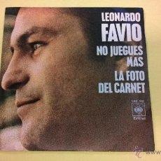 Discos de vinilo: LEONARDO FAVIO.NO JUEGUES MÁS.SINGLE.ESPAÑA 1971.CBS.. Lote 53001510