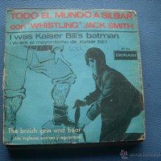 Discos de vinilo: TODO EL MUNDO A SILBAR CON WHISTLING JACK SMITH I WAS KAISER BILL´S BATMAN SP DERAM 1967 SINGLE. Lote 53002504