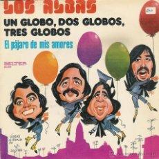 Discos de vinilo: LOS ALBAS - UN GLOBO, DOS GLOBOS, TRES GLOBOS / EL PAJARO DE MIS AMORES - SINGLE. Lote 53002970