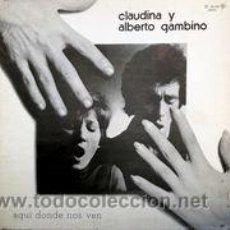 Discos de vinilo: CLAUDINA & ALBERTO GAMBINO ,AQUI DONDE NOS VEN. Lote 53005575