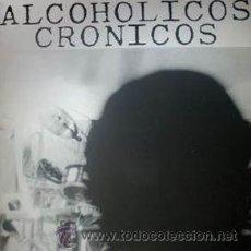 Discos de vinilo: ALCOHOLICOS CRONICOS. Lote 53007714