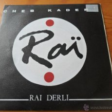 Discos de vinil: CHEB KADER - RAI DERLI / SEL DEM DRAI -. Lote 53010743