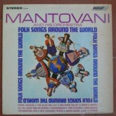 Discos de vinilo: MANTOVANI.-FOLK SONGS AROUND THE WORLD.LP LONDON ( PS 360 ).MADE IN U.S.A.. Lote 53012841