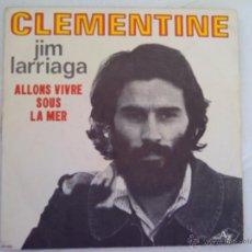 Discos de vinilo: JIM LARRIAGA CLEMENTINE ALLONS VIVRE SOUS LA MER 1971. Lote 53013348
