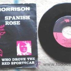 Discos de vinilo: VAN MORRISON, SPANSH ROSE, WHO DROVE THE RED SPORTSCAR. Lote 53015923