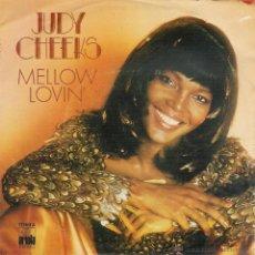 Discos de vinilo: JUDY CHEEKS -MELLOW LOVIN`/ DARLING, THAT`S ME - SINGLE. Lote 53015976