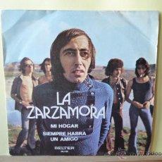 Discos de vinilo: LA ZARZAMORA-MI HOGAR-SIEMPRE HABRA UN AMIGO-. Lote 53025143