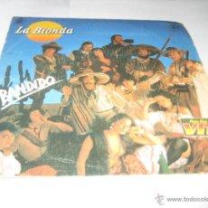 Discos de vinilo: LA BIONDA - BANDIDO. Lote 53045637