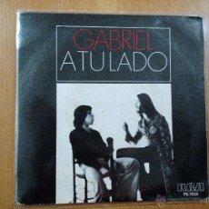 Discos de vinilo: GABRIEL A TU LADO SINGLE SPAIN PROMO 1977. Lote 53049391