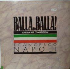 Discos de vinilo: FRANCESCO NAPOLI - BALLA..BALLA!. Lote 53055113