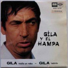 Discos de vinilo: GILA Y EL HAMPA - MIGUEL GILA RADIA UN ROBO Y GILA LADRÓN - SINGLE VIILO. Lote 53057309