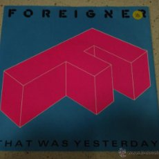 Discos de vinilo: FOREIGNER ( THAT WAS YESTERDAY - TWO DIFFERENT WORLDS ) GERMANY-1984 SINGLE45 ATLANTIC. Lote 166812869