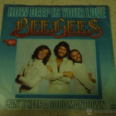 Discos de vinilo: BEE GEES ( HOW DEEP IS YOUR LOVE - CAN'T KEEP A GOOD MAN DOWN ) 1977-GERMANY SINGLE45 RSO. Lote 191638191