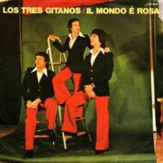 Discos de vinilo: LOS TRES GITANOS - SINGLE 7'' - IL MONDO É ROSA + ASCOLTAMI RAGAZZO - EDITADO EN ITALIA - JOLLY 1975. Lote 53077474